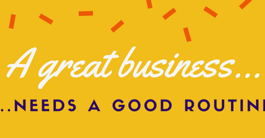 great businesses have great routines