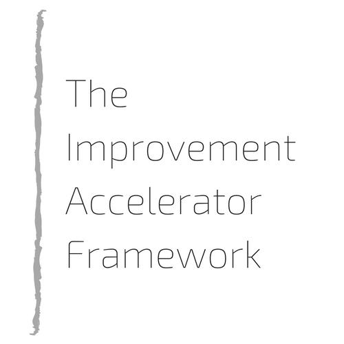 The Improvement Accelerator Framework