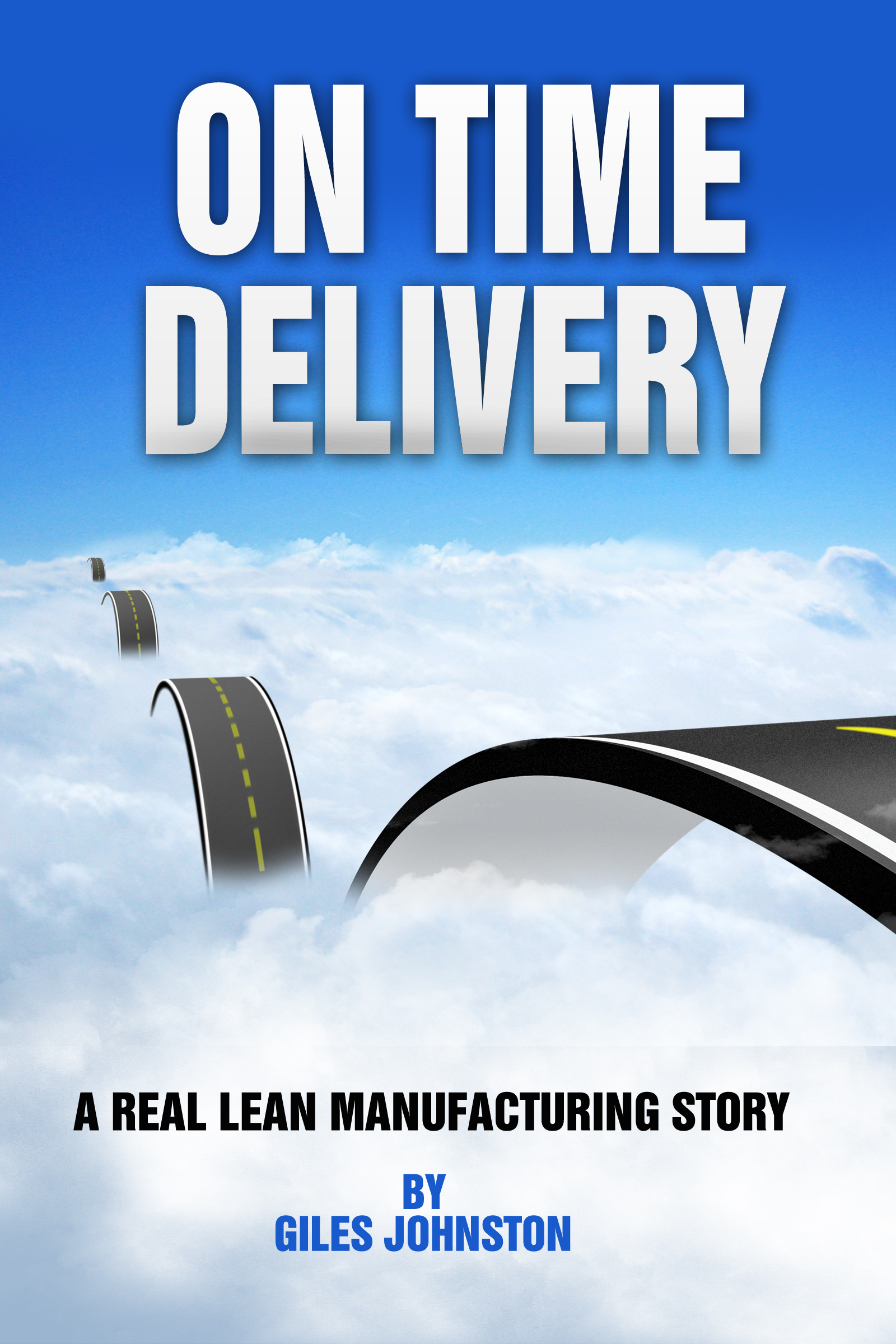 On Time Delivery (A Real Lean Manufacturing Story)